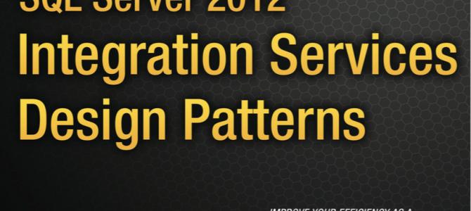 SSIS 2012 Design Patterns by Andy Leonard, Matt Masson, Tim Mitchell, Jessica Moss and Michelle Ufford