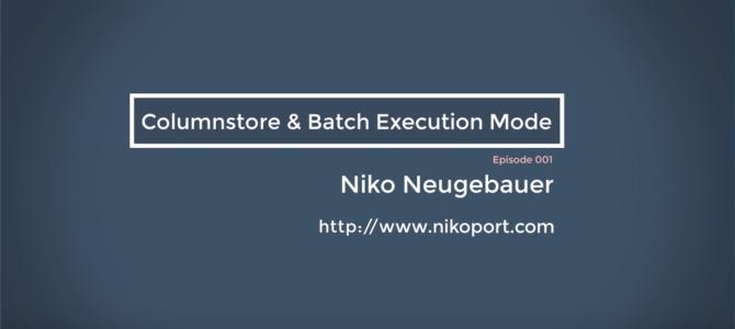 "Announcing ""Columnstore & Batch Execution Mode"" Channel"